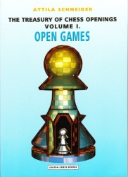 The Treasury Of Chess Openings Volume I.  OPEN  GAMES