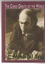 The Chess Greats Of The World  Mikhail Tal