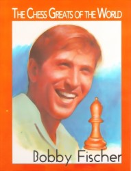 The Chess Greats Of The World  BOBBY  FISCHER