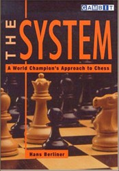The System a World Champion´s Approch to Chess