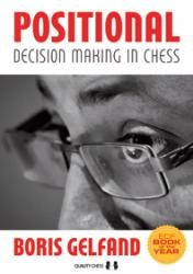 POSITIONAL , decision making in chess  / Boris Gelfand /