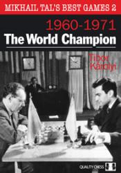 Mikhail Tal's Best Games 2. - The World Champion by Tibor Karolyi