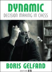 Dynamic Decision Making in Chess by Boris Gelfand/Harcover/