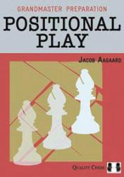 Grandmaster Preparation - Positional Play (hardcover) by Jacob Aagaard