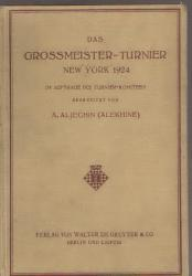 Das GROSSMAEISTER-TURNIER NEW YORK 1924  /A.Aljechin/